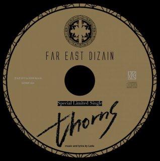 FAR EAST DIZAIN 会場限定シングル<br>『thorns』