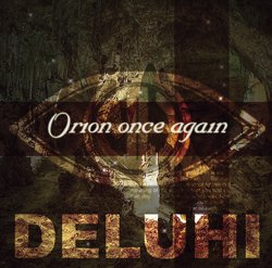 DELUHI シングル<br>『Orion once again』(2nd press)