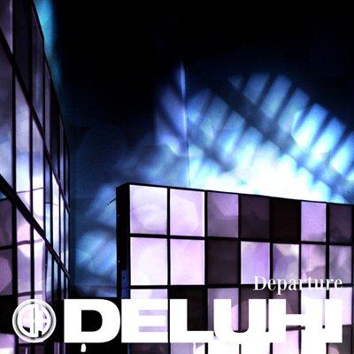 DELUHI シングル+DVD<br>『Departure』