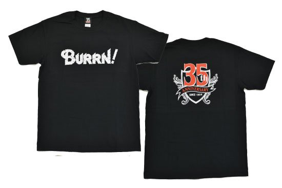 BURRN! 35th anniversary<br> Tシャツ BLACK<img class='new_mark_img2' src='https://img.shop-pro.jp/img/new/icons1.gif' style='border:none;display:inline;margin:0px;padding:0px;width:auto;' />