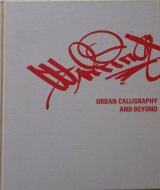 Writing: <br>Urban Calligraphy and Beyond