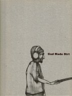 God Made Dirt And Dirt Don't Hurt.<br> VOLUME 1
