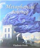 Metaphorical Journey<br> Vladimir Kush<br> ウラジーミル・クッシュ