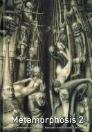 Metamorphosis 2: <br>50 Contemporary Surreal, and Visionary Artists