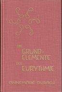 Die Grundelemente der Eurythmie. <br>Annemarie Dubach-Donath <br>独文 オイリュトミーの基本要素