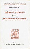 Theorie De L'intuition Dans La Phenomenologie De Husserl <br>仏文 フッサール現象学の直観理論 <br>レヴィナス