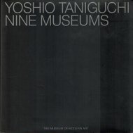 Yoshio Taniguchi: <br>Nine Museums <br>英文 谷口吉生