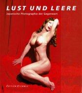Lust und Leere. <br>Japanische Photographie der Gegenwart <br>独文 欲望と空虚 日本の現代写真