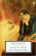 Twenty Love Poems and a Song of Despair <br>西・英) 二〇の愛の詩と一つの絶望の歌 <br>ネルーダ