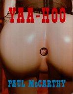 Yaa-Hoo <br>Paul McCarthy <br>ポール・マッカーシー