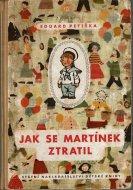 JAK SE MARTINEK ZTRATIL <br>Eduard Petiska, Zdenek Miler <br>ズデネック・ミレル <br>エドアルド・ペチシカ