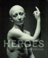 Heroes <br>Ivan Pinkava <br>イヴァン・ピンカヴァ
