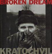 Broken Dream: <br>Twenty Years of War in Eastern Europe <br>Antonin Kratochvil <br>アントニン・クラトクビル
