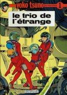 Le Trio De L'Etrange <br>Yoko Tsuno Tome 1 <br>Roger Leloup