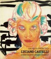 Luciano Castelli: <br>Ein Maler träumt sich <br>= A painter who dreams himself <br>ルチアーノ・カステリ