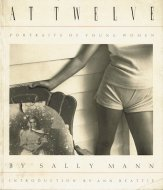 At Twelve: <br>Portraits of Young Women <br>Sally Mann <br>サリー・マン