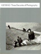 ILSE BING: <br>Three Decades of Photography <br>イルゼ・ビング <br>図録