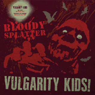 "VULGARITY KIDS ""No one / Bloody splatter"" LP (LTD. 100 DIE HARD SPLATTER VINYL)"
