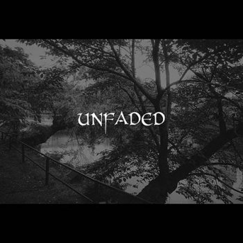 UNFADED