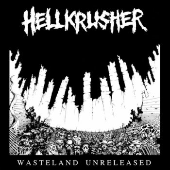 "HELLKRUSHER ""Wasteland Unreleased"" LP (w. POSTER、PATCH、STICKER)"