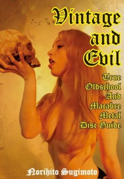 VINTAGE AND EVIL - TRUE OLDSCHOOL AND MACABRE METAL DISC GUIDE - BOOK