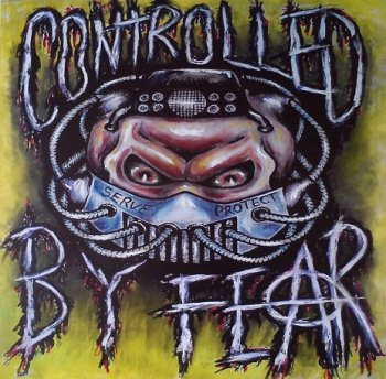 CONTROLLED BY FEAR