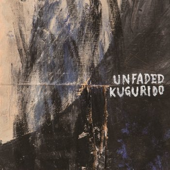 UNFADED / KUGURIDO - SPLIT EP