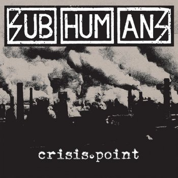 "SUBHUMANS ""Crisis Point"