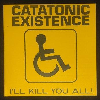 "CATATATONIC EXISTENCE ""I'll Kill You All!"" EP (中古USED)"