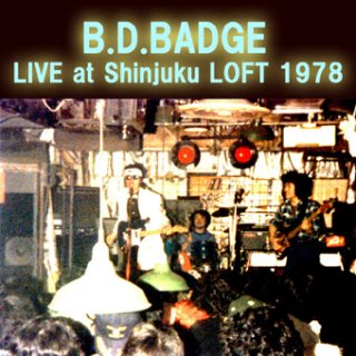 BDバッヂ Live at 新宿ロフト1978