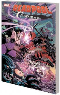 DEADPOOL WORLDS GREATEST TP VOL 08 TIL DEATH DO US