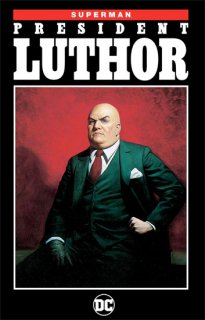 SUPERMAN PRESIDENT LUTHOR TP NEW ED