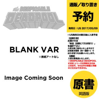 【予約】DESPICABLE DEADPOOL #300 BLANK VAR(US2018年5月9日発売予定)
