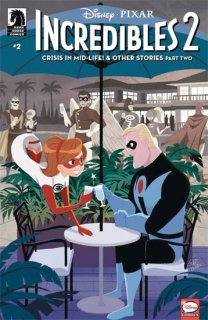 DISNEY PIXAR INCREDIBLES 2 #2 CRISIS MIDLIFE & OTHER STORIES