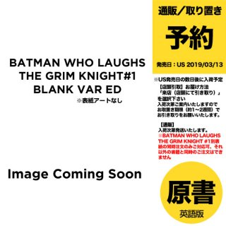 【予約】BATMAN WHO LAUGHS THE GRIM KNIGHT #1 BLANK VAR ED(US2019年03月13日発売予定)