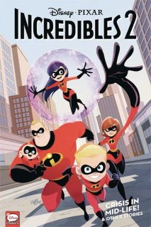 DISNEY PIXARS INCREDIBLES 2 TP VOL 01 CRISIS MIDLIFE & OTHER