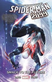 SPIDER-MAN 2099 TP VOL 03 SMACK TO FUTURE【再入荷】