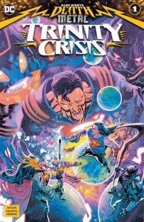 DARK NIGHTS DEATH METAL TRINITY CRISIS #1 CVR A FRANCIS MANAPUL【再入荷】