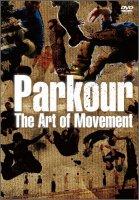 パルクール〜THE ART OF MOVEMENT