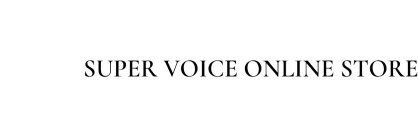 SUPER VOICE ONLINE STORE