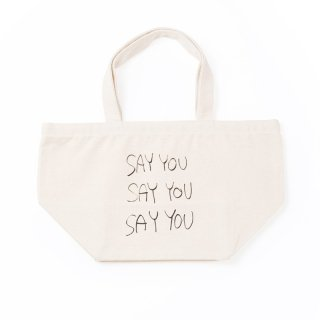 SAY YOU TOTE  LUNCH BAG