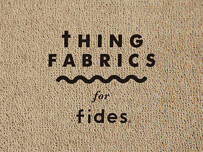 THING FABRICS for fides