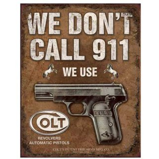 コルトティンサイン Vintage COLT-We Don't Call 911 Tin Sign