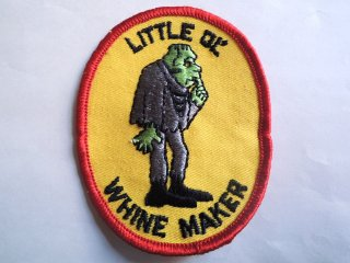 1970's LITTLE OL' WHINE MAKER Patch DEADSTOCK