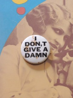 1960's I DON'T GIVE A DAMN Pinback Button