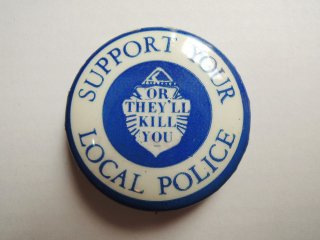 1970's SUPPORT YOUR LOCAL POLICE・・・Pinback Button DEADSTOCK