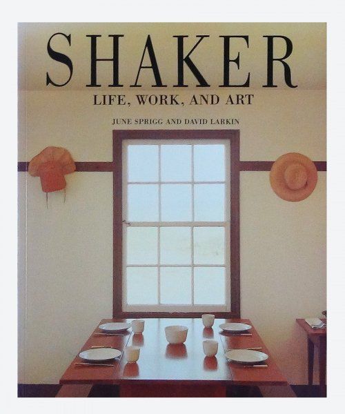 SHAKER LIFE, WORK, AND ART ( reuse book )