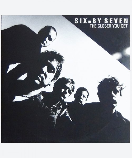 SIX. BY SEVEN / THE CLOSER YOU GET ( reuse record )