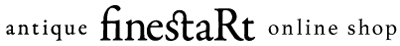 アンティーク家具,インテリア,雑貨:finestaRt online shop(フィネスタルトのオンラインショップ)