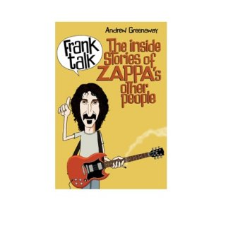 FRANK ZAPPA Frank Talk: The Inside Story Of Zappa's Other People, 本
